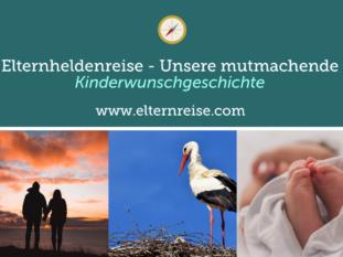 Elternheldenreise - Kinderwunschgeschichte